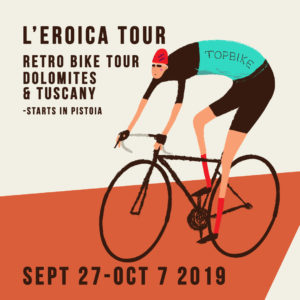 2019 Topbike L'Eroica Tour with start in Pistoia - Dolomites, Chianti & Tuscany Sept 27- Oct 7 2019, Cycling Italy