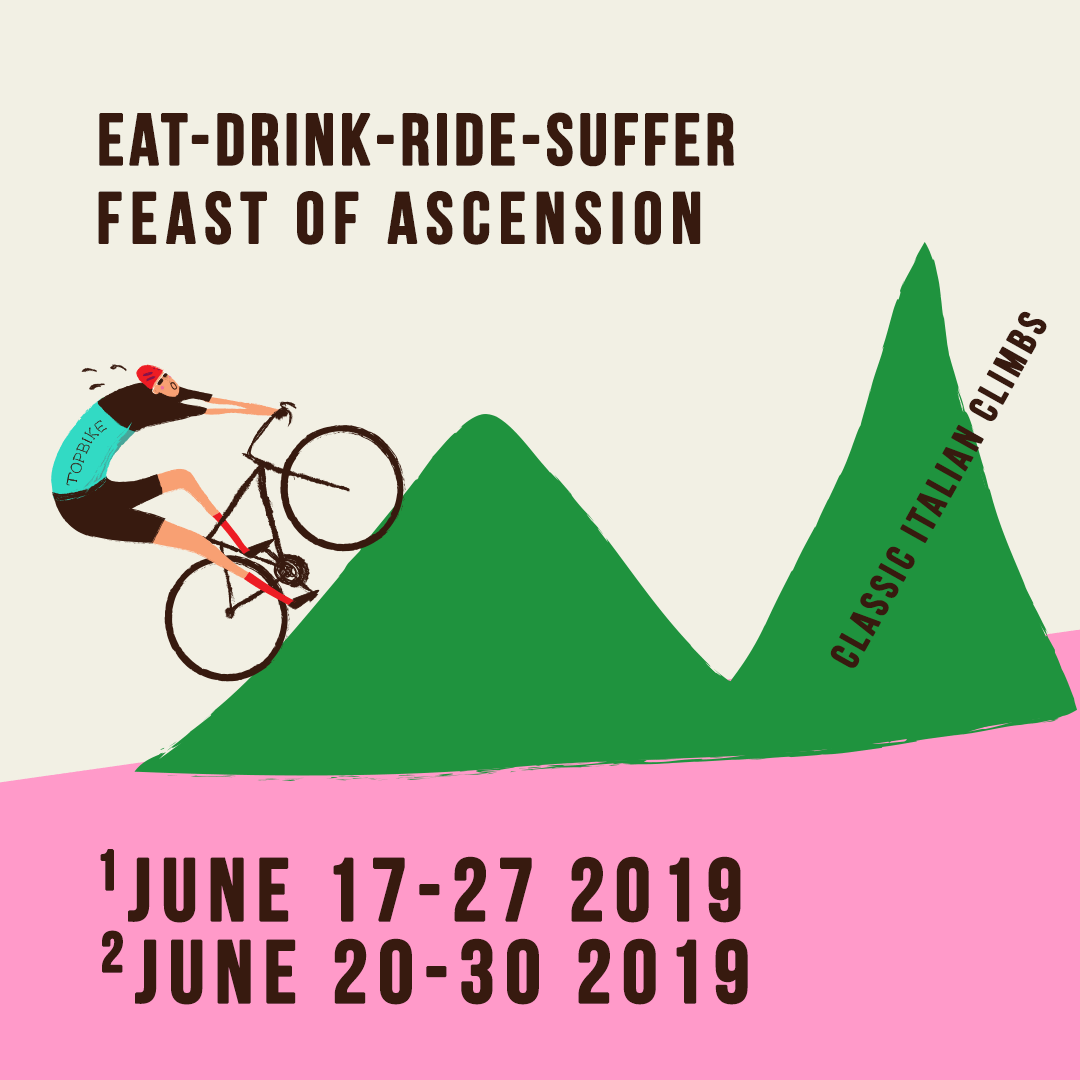 "2019 Topbike Classic Italian Climbs ""Feast of Ascension"", Eat-Drink-Ride-Suffer June 17-27 & June 20-30 2019"