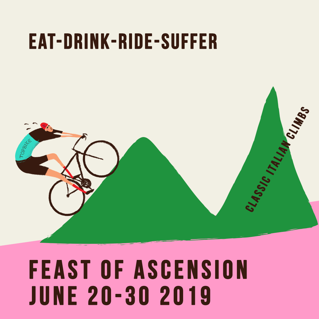 "2019 Topbike Classic Italian Climbs ""Feats of Ascension"", Eat-Drink-Ride-Suffer June 20-30 2019"